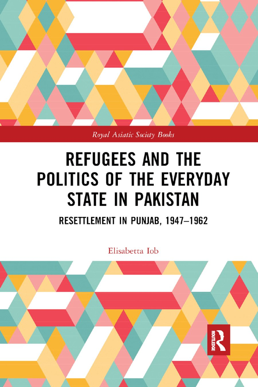 Refugees and the Politics of the Everyday State in Pakistan