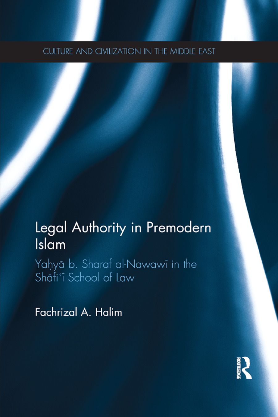 Legal Authority in Premodern Islam: Yahya B Sharaf Al-Nawawi in the Shafi'i School of Law book cover