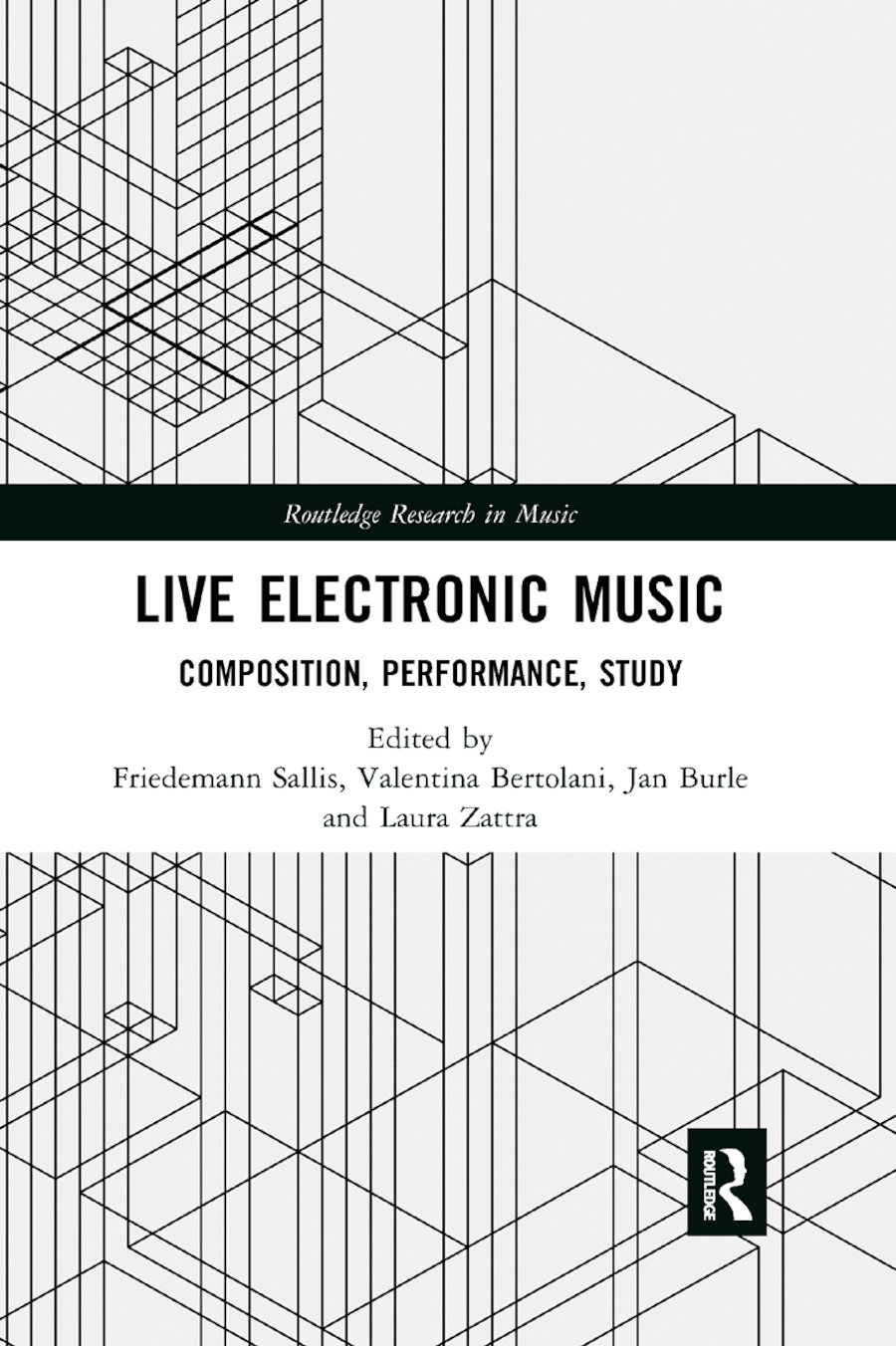 Live Electronic Music: Composition, Performance, Study, 1st Edition (Paperback) book cover
