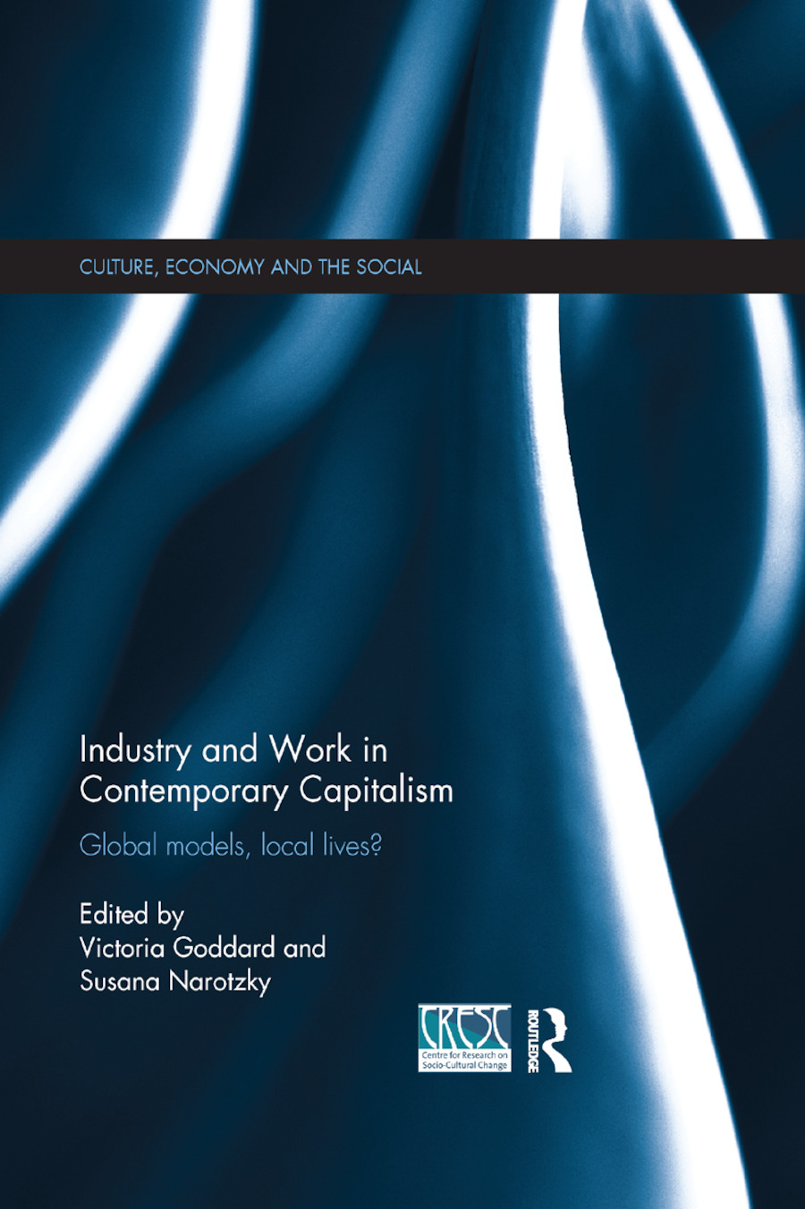 Industry and Work in Contemporary Capitalism: Global Models, Local Lives? book cover