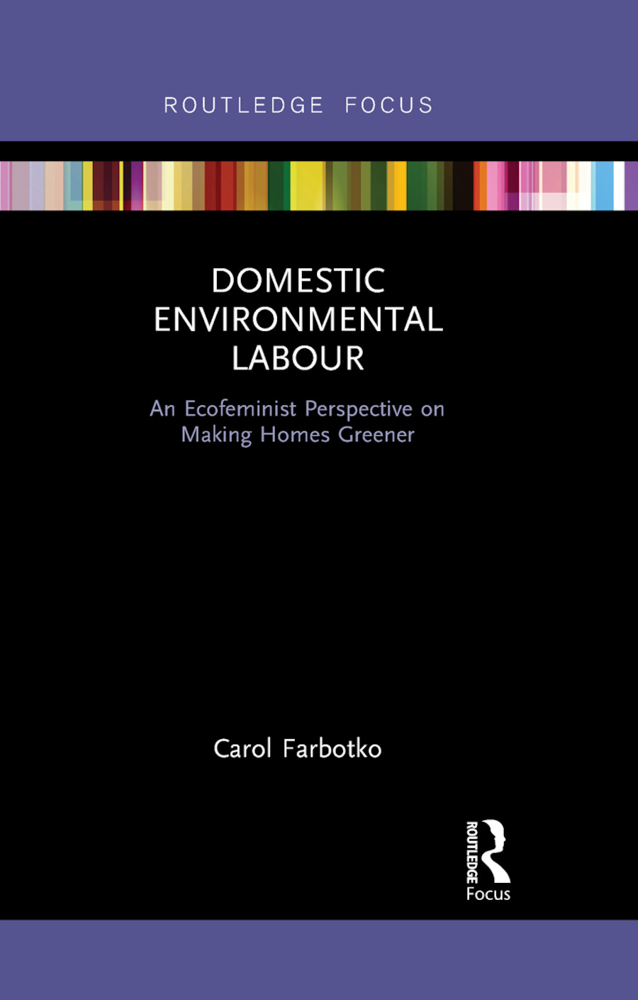 Domestic Environmental Labour: An Ecofeminist Perspective on Making Homes Greener book cover