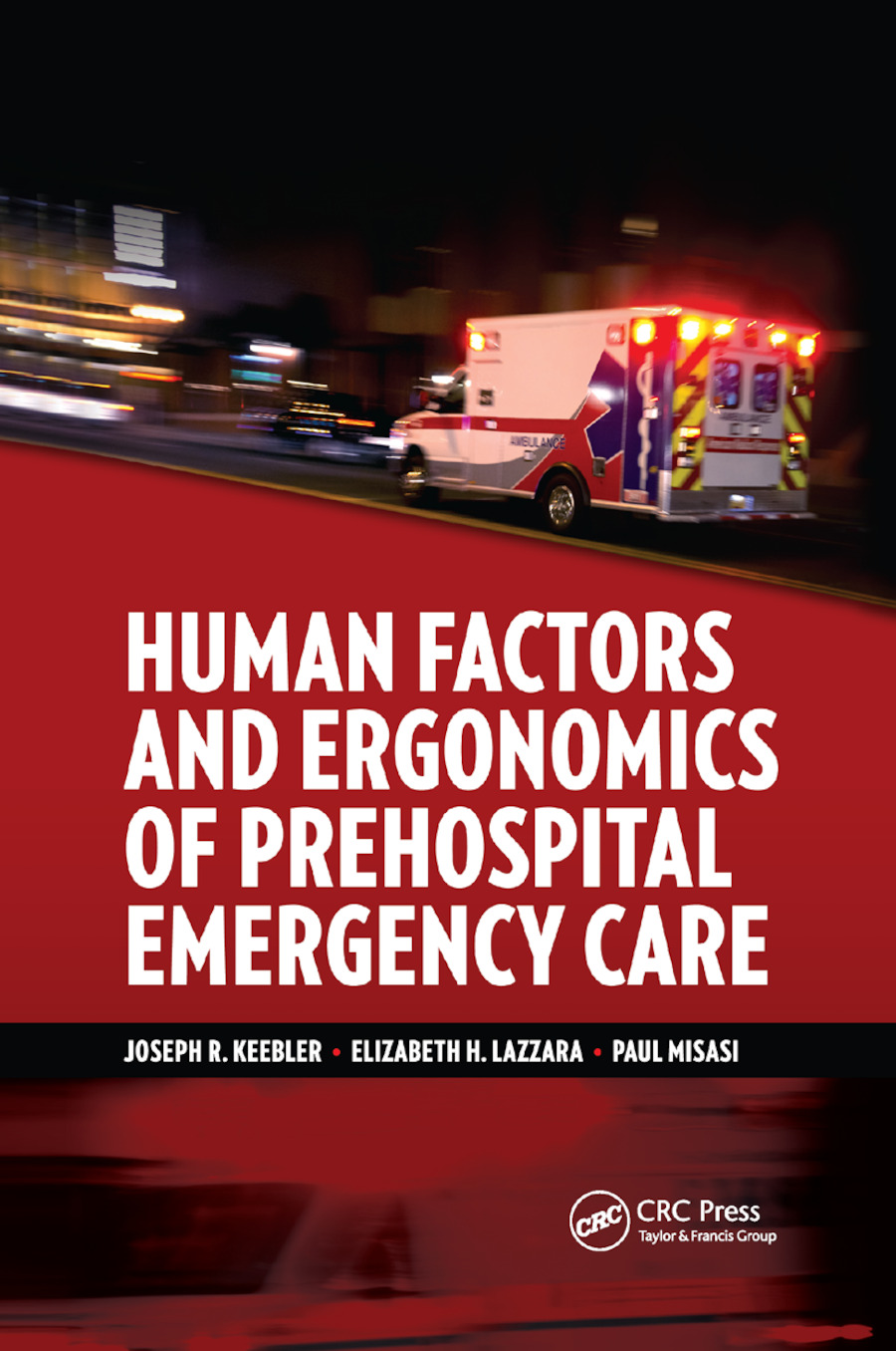 Human Factors and Ergonomics of Prehospital Emergency Care: 1st Edition (Paperback) book cover