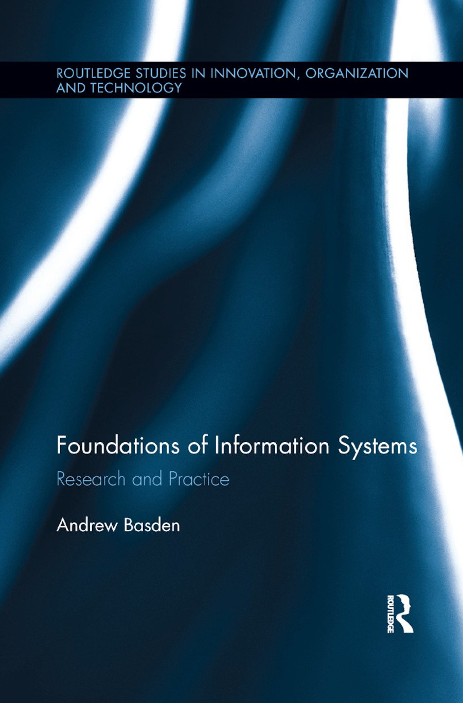 The Foundations of Information Systems: Research and Practice book cover