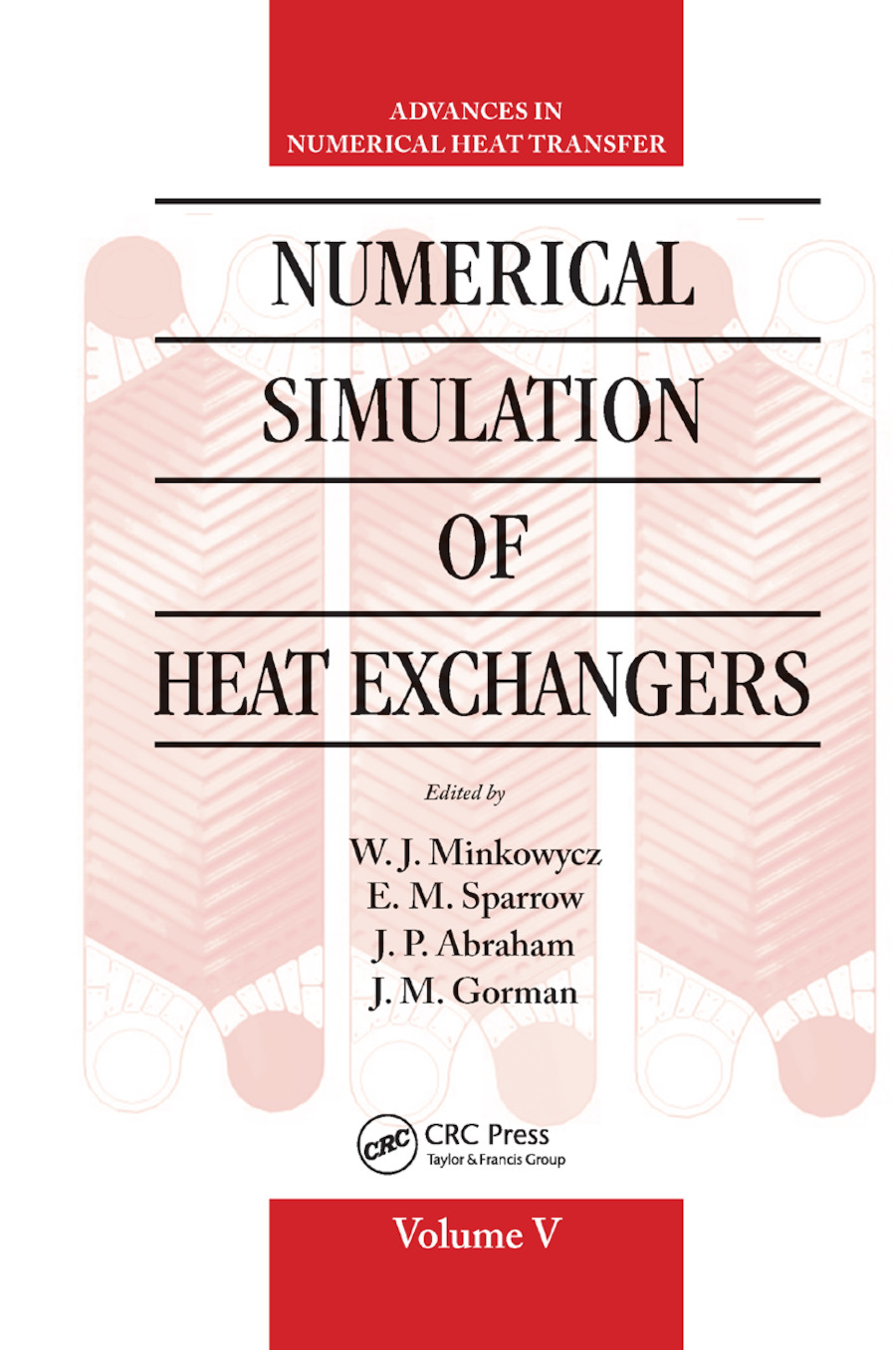 Numerical Simulation of Heat Exchangers: Advances in Numerical Heat Transfer Volume V, 1st Edition (Paperback) book cover