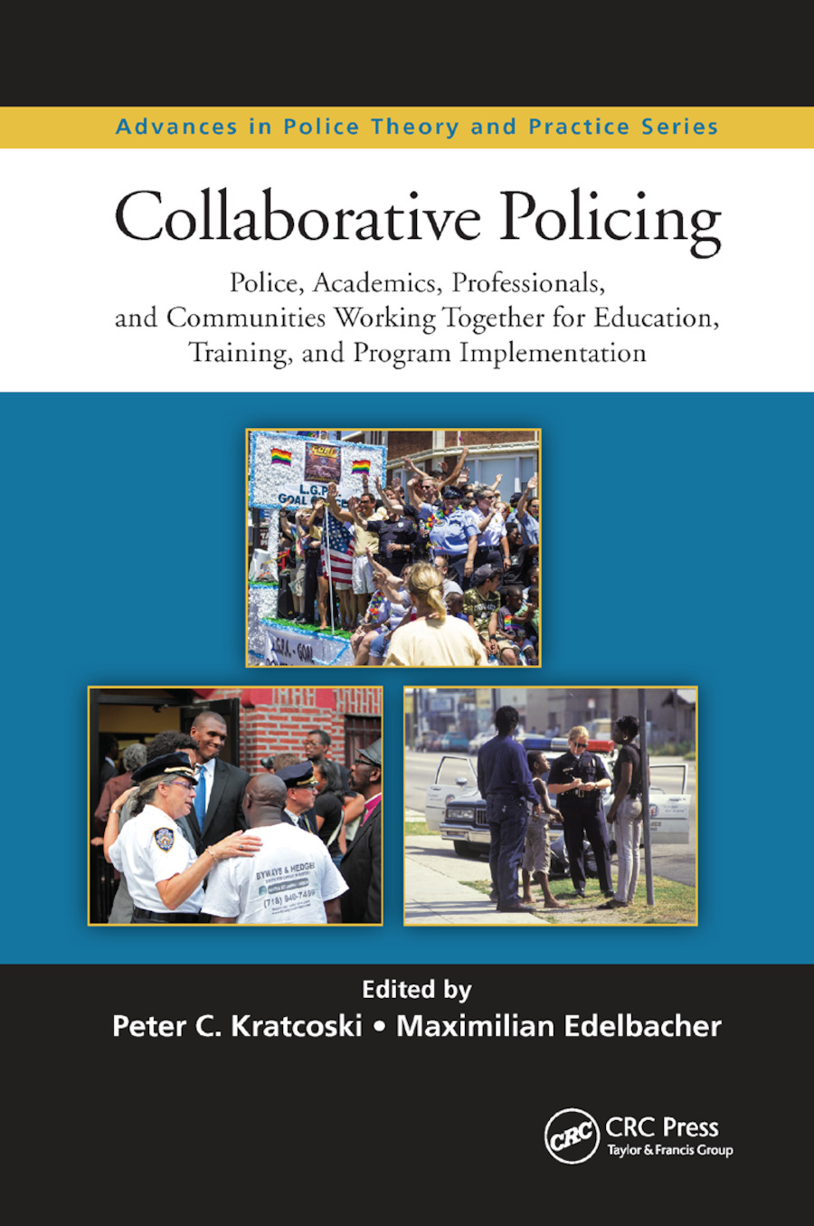 Collaborative Policing: Police, Academics, Professionals, and Communities Working Together for Education, Training, and Program Implementation book cover