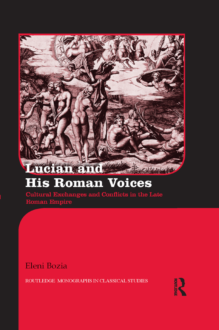 Lucian and His Roman Voices: Cultural Exchanges and Conflicts in the Late Roman Empire, 1st Edition (Paperback) book cover