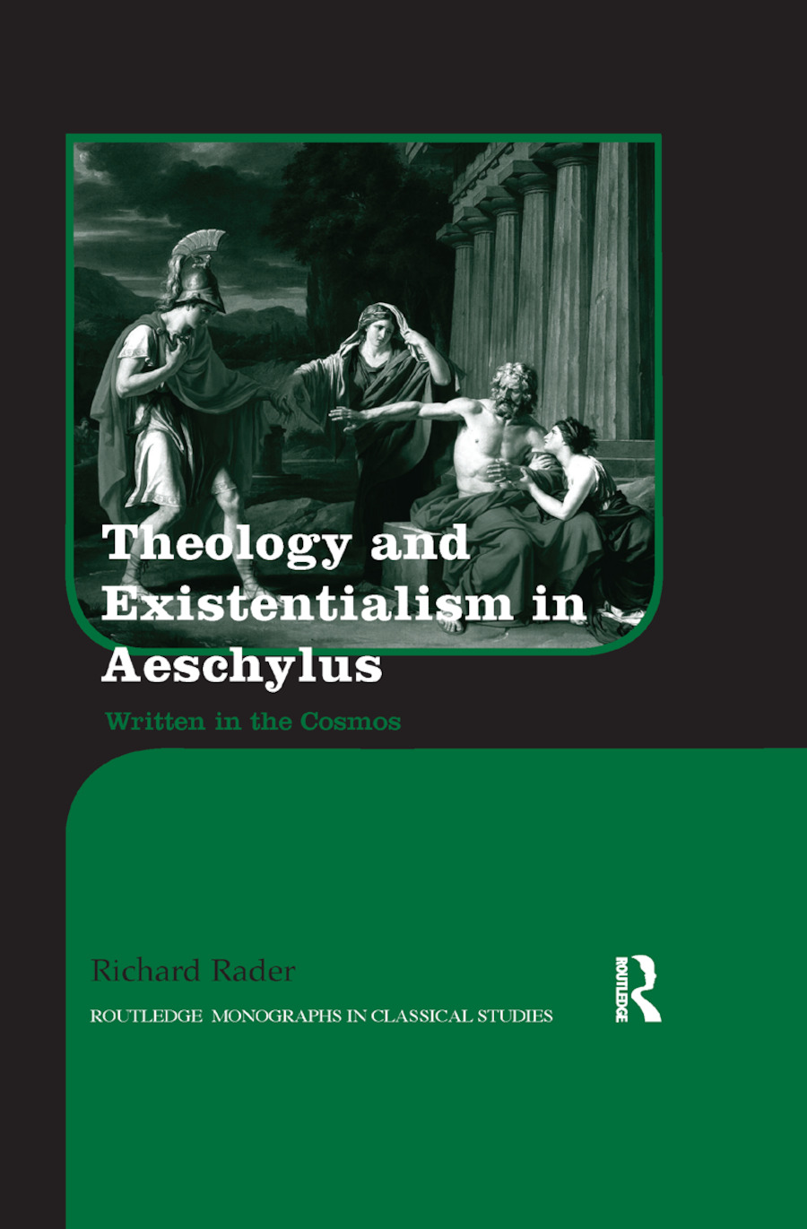 Theology and Existentialism in Aeschylus: Written in the Cosmos, 1st Edition (Paperback) book cover