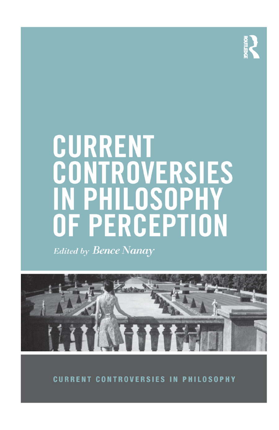 Current Controversies in Philosophy of Perception: 1st Edition (Paperback) book cover