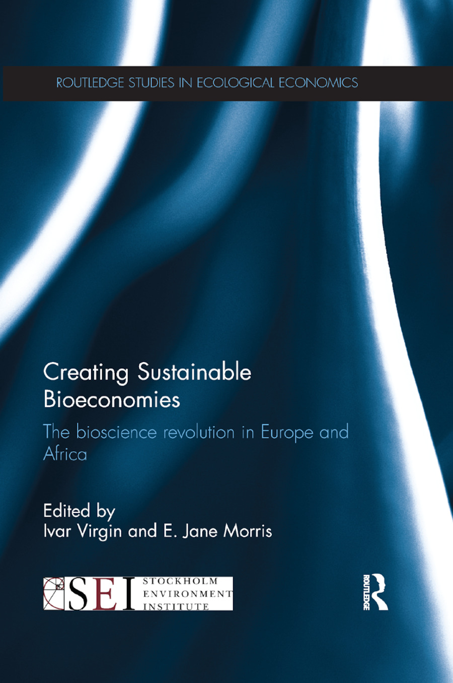 Creating Sustainable Bioeconomies: The bioscience revolution in Europe and Africa book cover