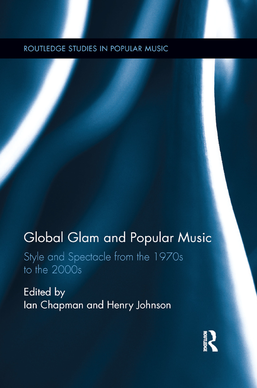 Global Glam and Popular Music: Style and Spectacle from the 1970s to the 2000s, 1st Edition (Paperback) book cover