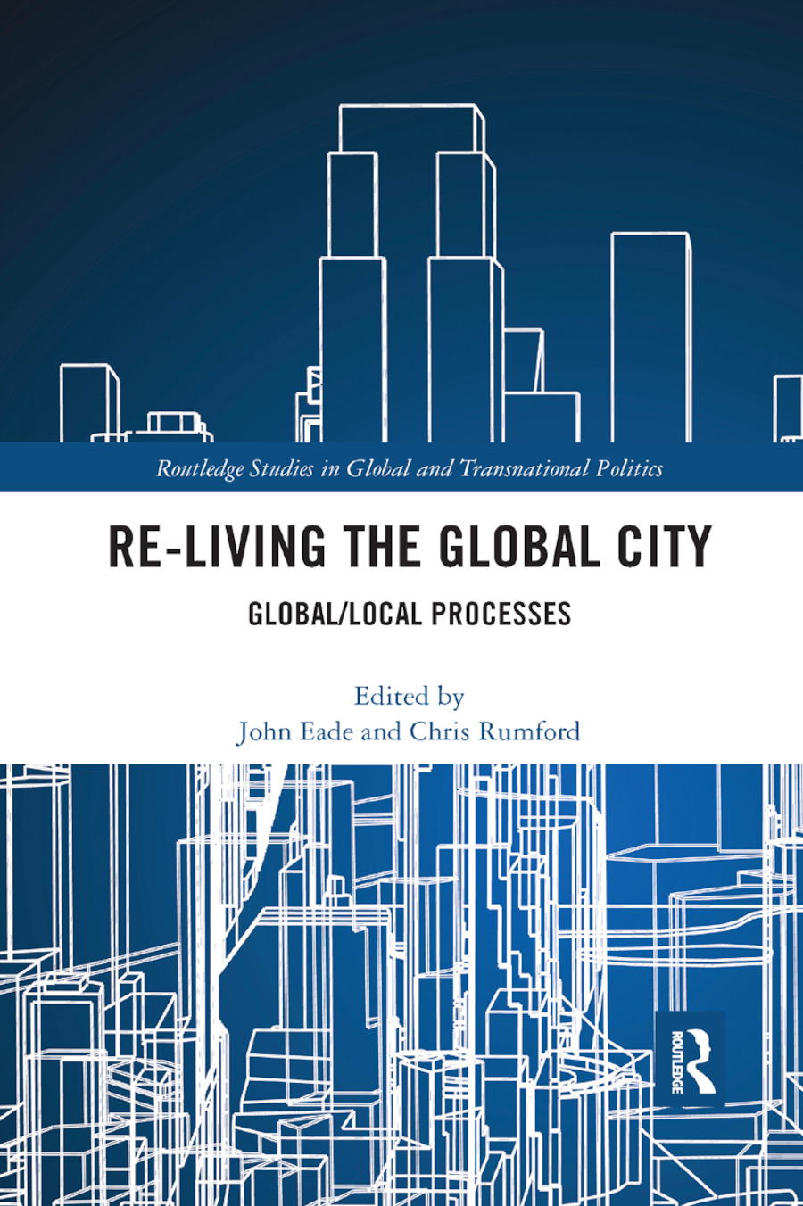 Re-Living the Global City: Global/Local Processes book cover