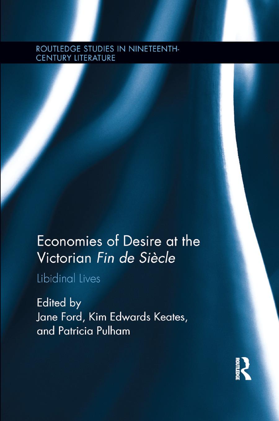Economies of Desire at the Victorian Fin de Si�e: Libidinal Lives book cover