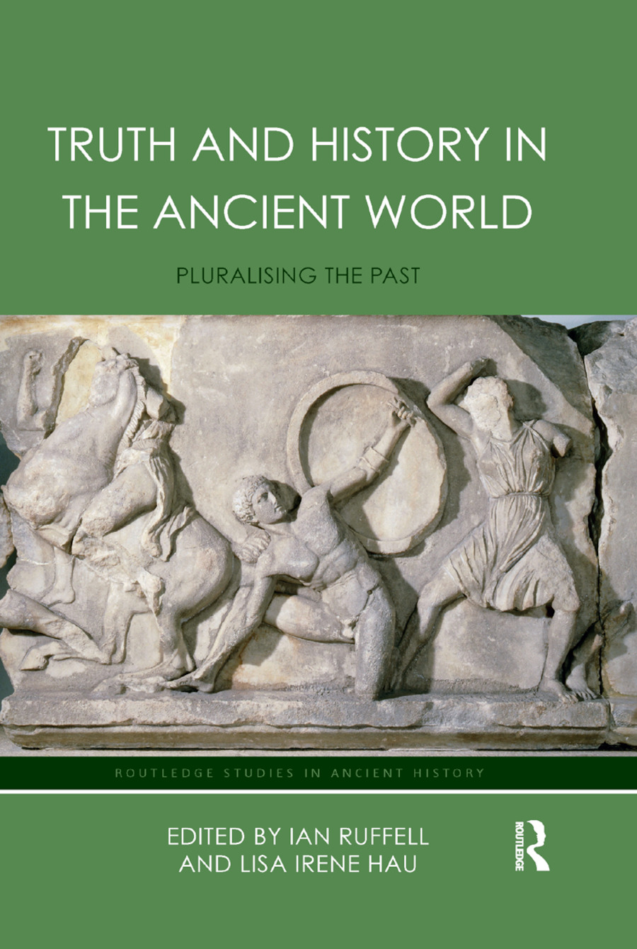 Truth and History in the Ancient World: Pluralising the Past book cover