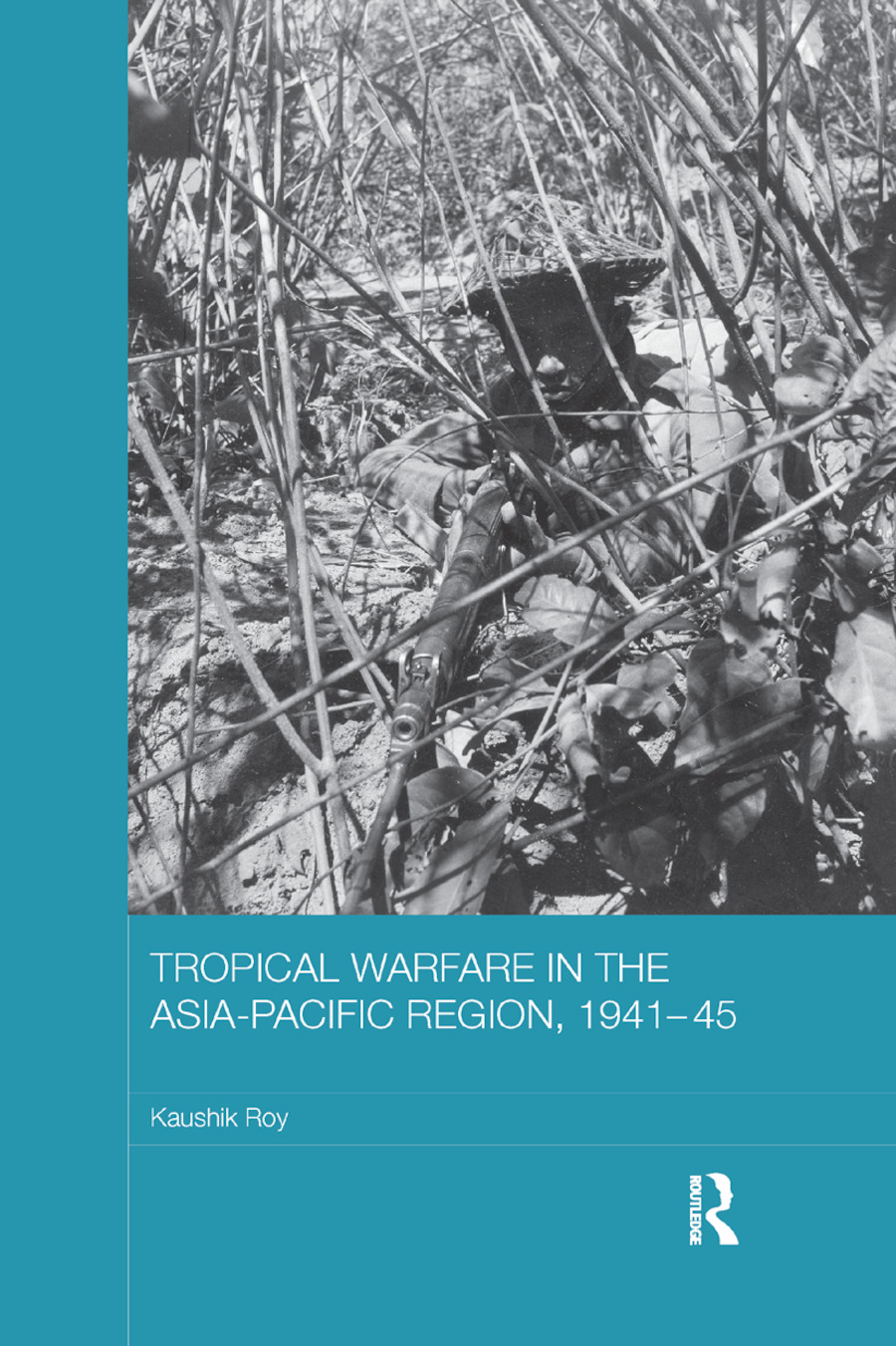 Tropical Warfare in the Asia-Pacific Region, 1941-45: 1st Edition (Paperback) book cover