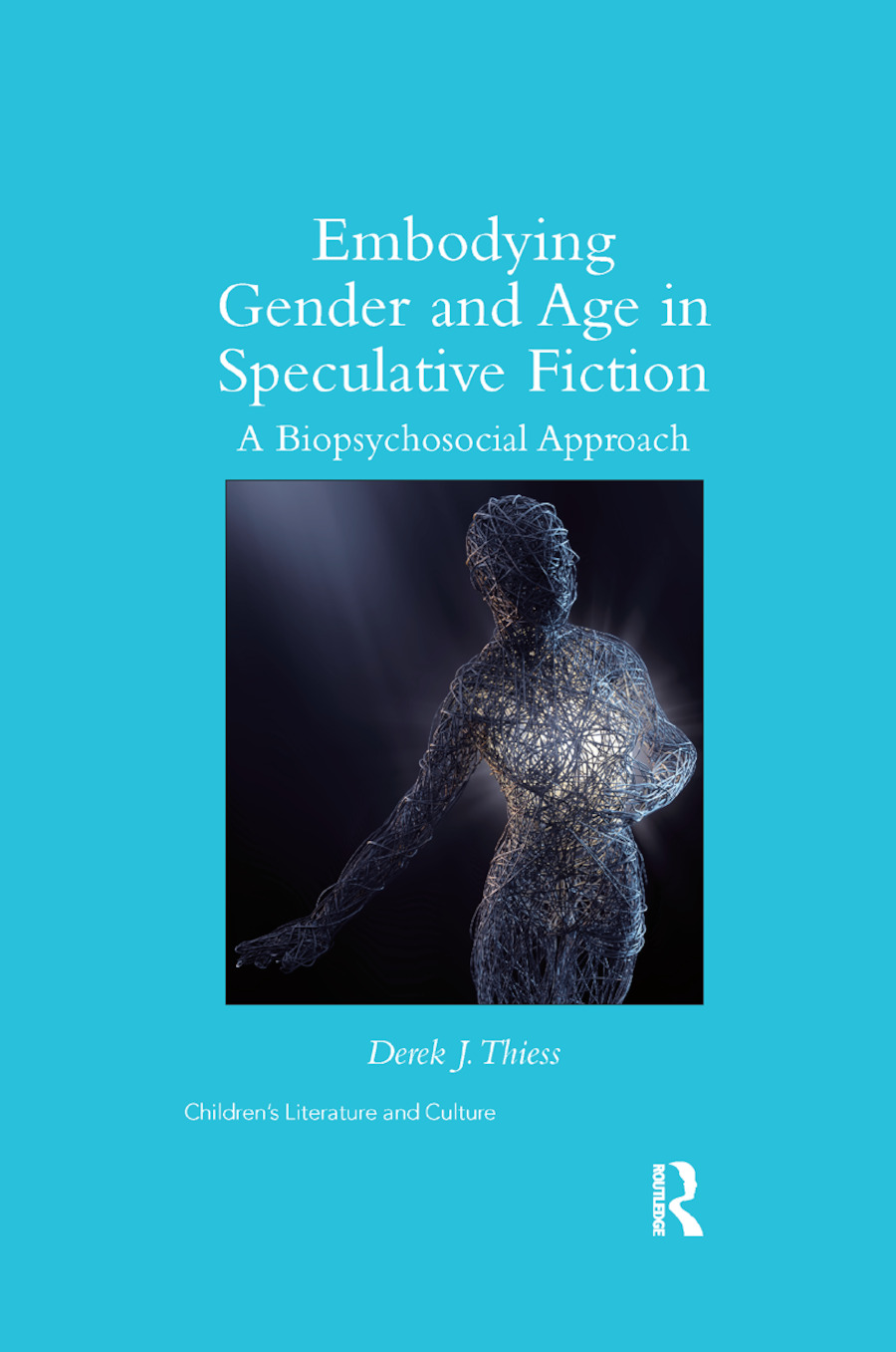 Embodying Gender and Age in Speculative Fiction: A Biopsychosocial Approach, 1st Edition (Paperback) book cover