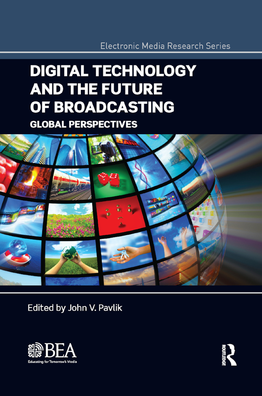 Digital Technology and the Future of Broadcasting: Global Perspectives book cover