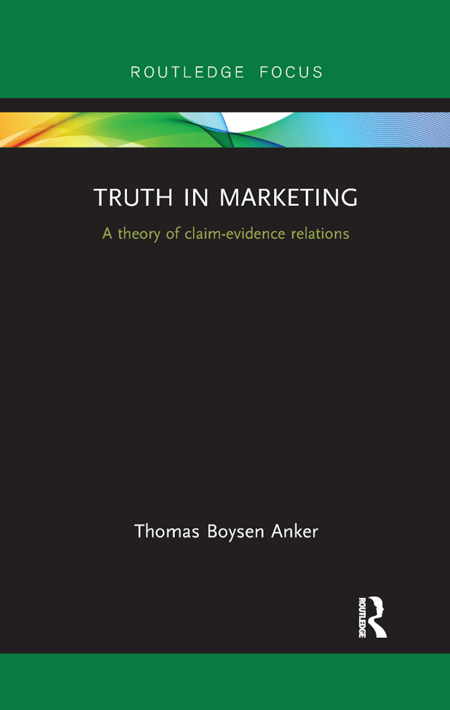 Truth in Marketing: A theory of claim-evidence relations, 1st Edition (Paperback) book cover
