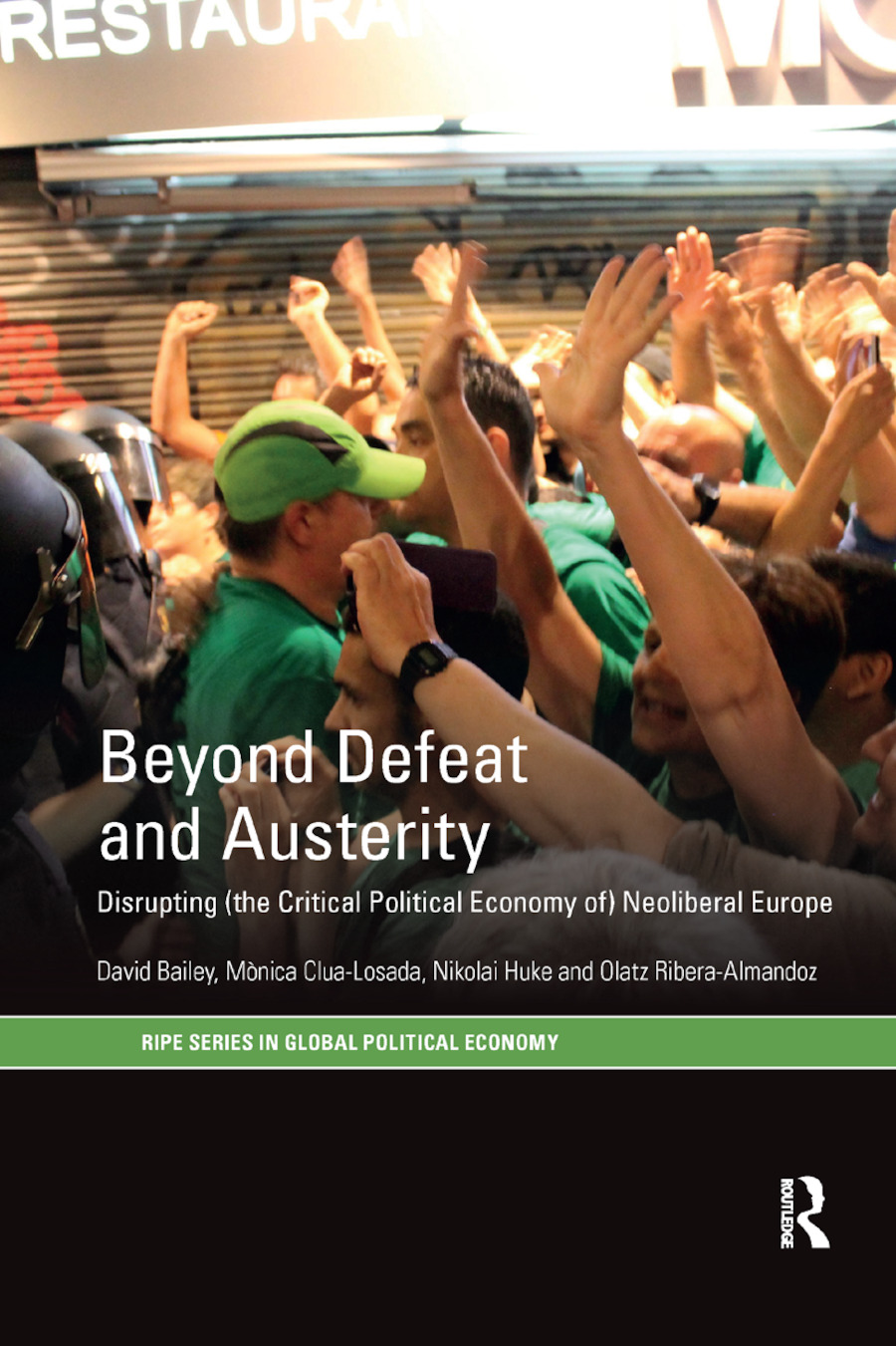 Beyond Defeat and Austerity: Disrupting (the Critical Political Economy of) Neoliberal Europe book cover