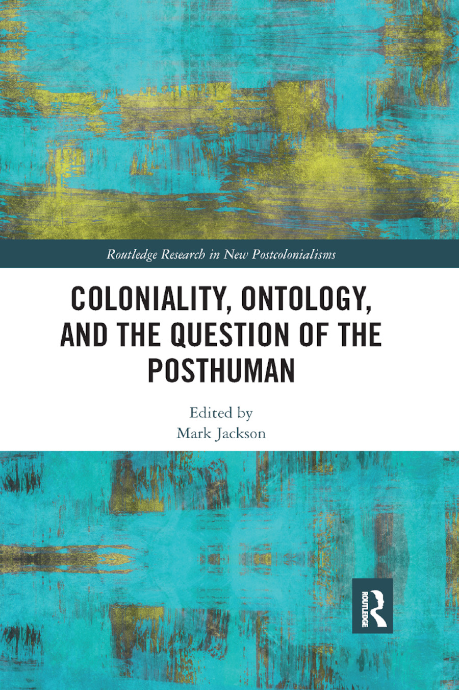 Coloniality, Ontology, and the Question of the Posthuman book cover