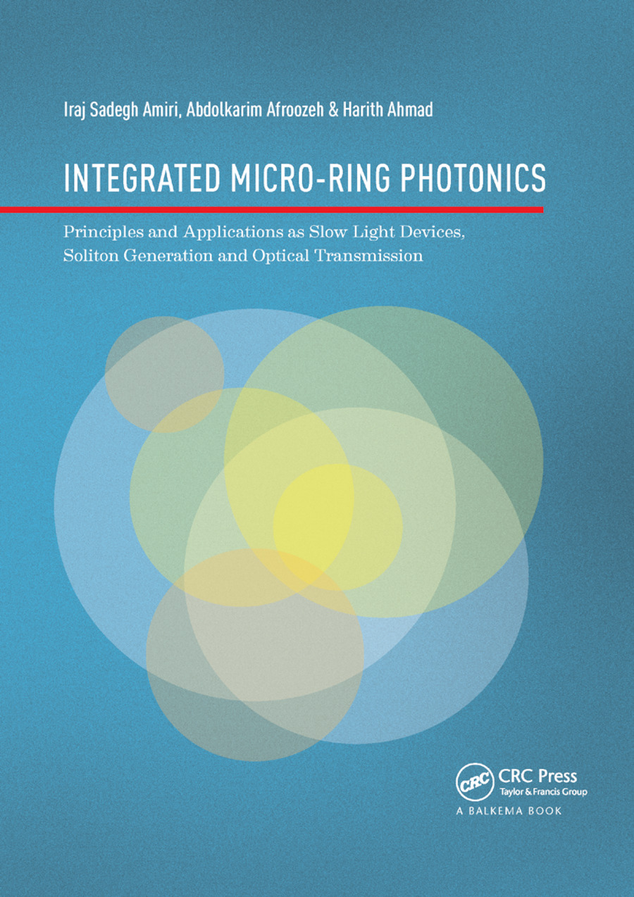 Integrated Micro-Ring Photonics: Principles and Applications as Slow Light Devices, Soliton Generation and Optical Transmission book cover