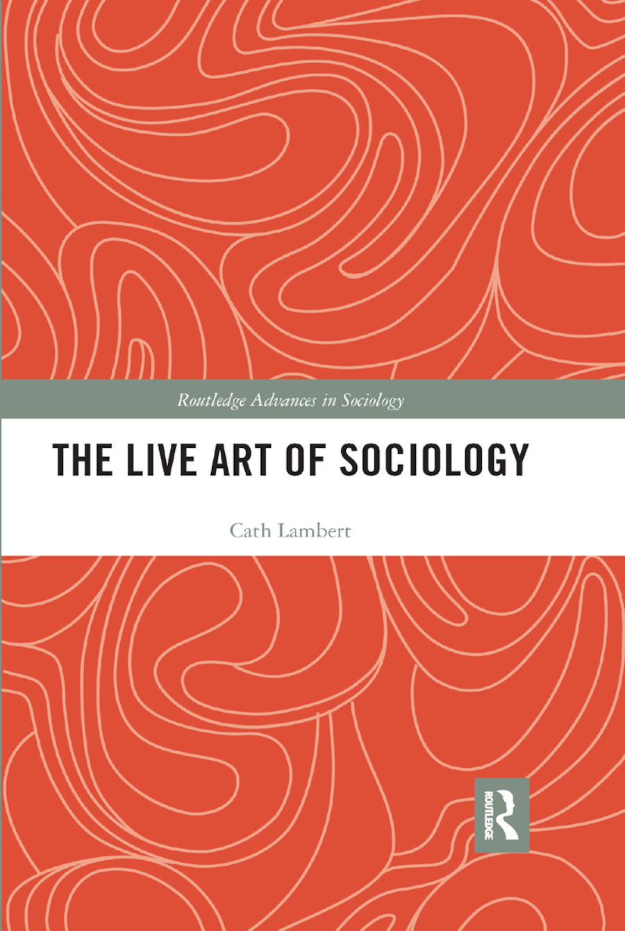 The Live Art of Sociology: 1st Edition (Paperback) book cover