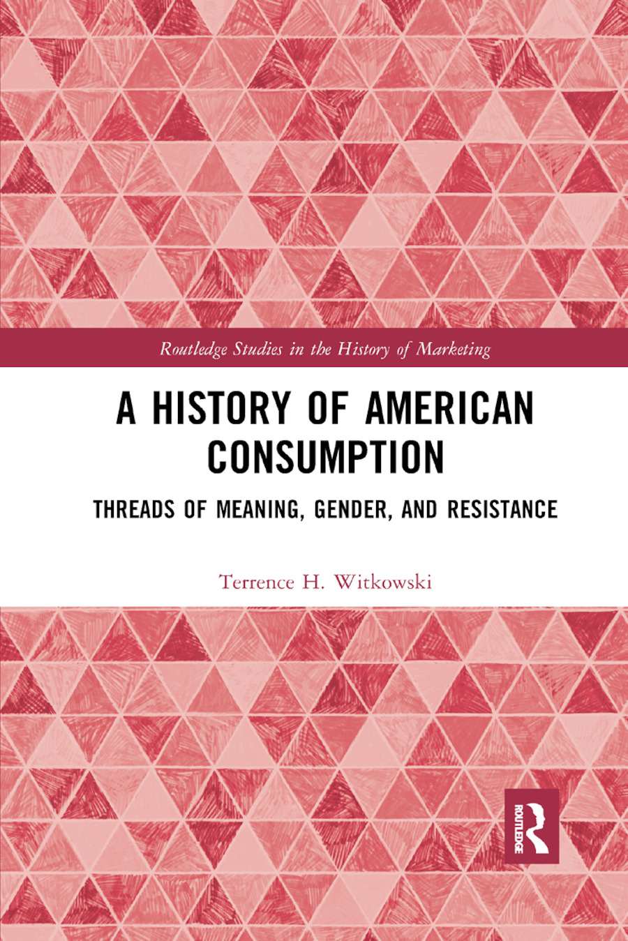 A History of American Consumption: Threads of Meaning, Gender, and Resistance, 1st Edition (Paperback) book cover