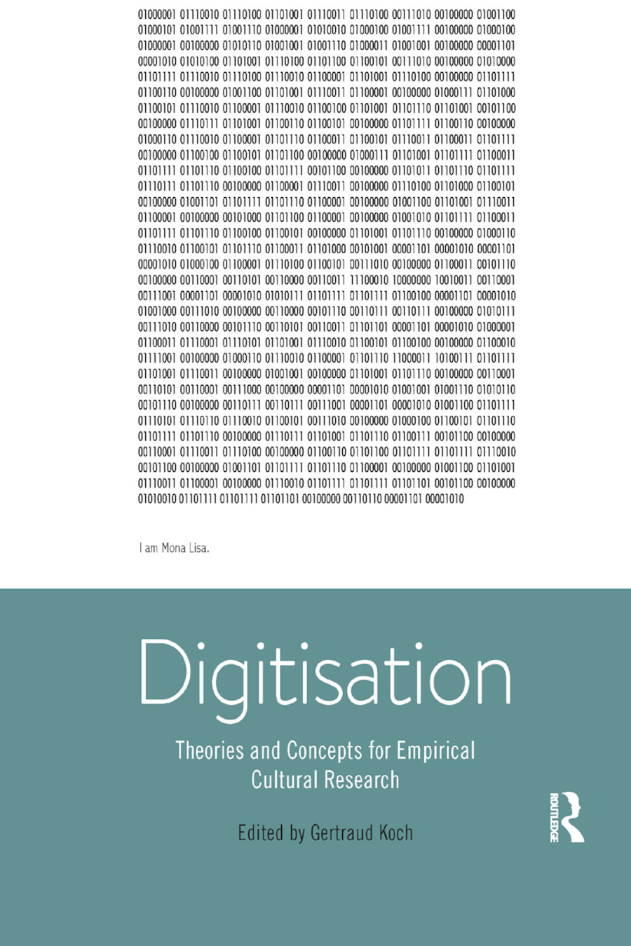 Digitisation: Theories and Concepts for Empirical Cultural Research book cover
