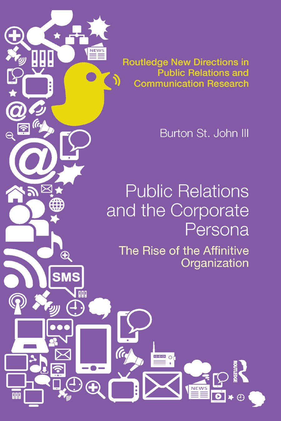 Public Relations and the Corporate Persona: The Rise of the Affinitive Organization book cover