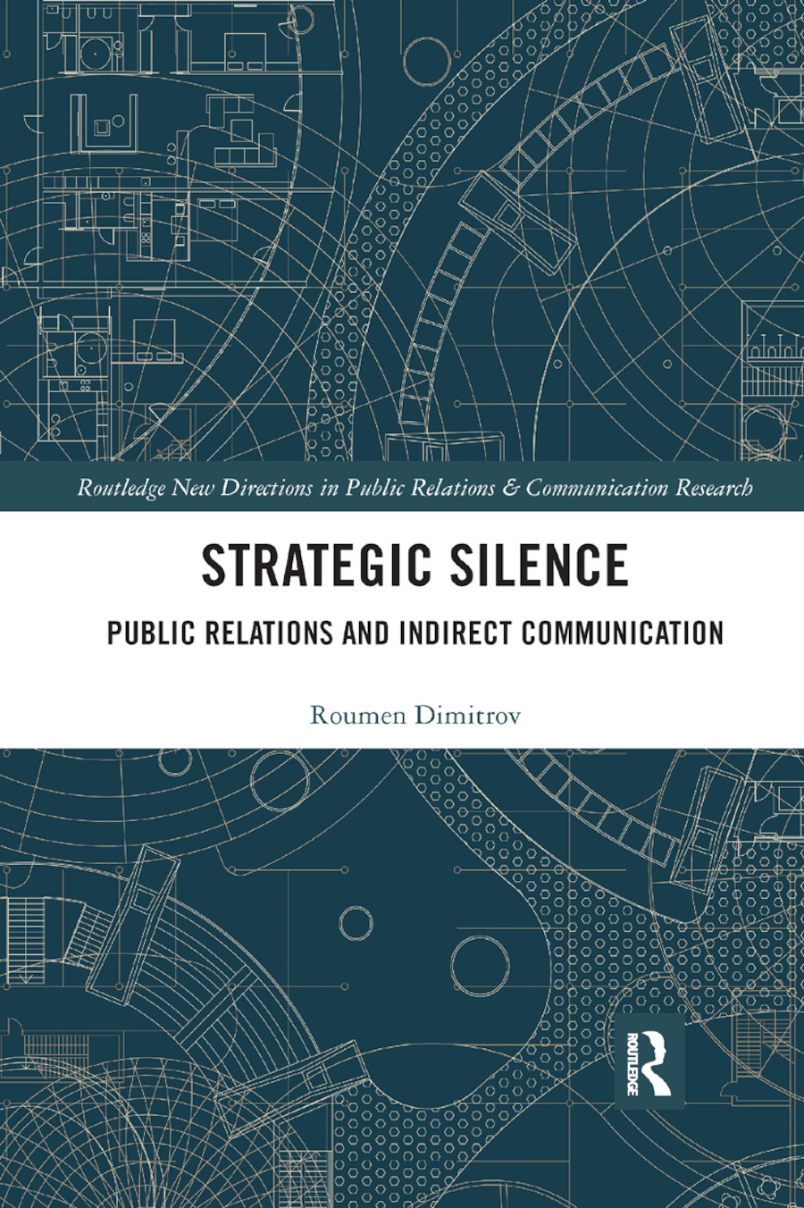 Strategic Silence: Public Relations and Indirect Communication book cover