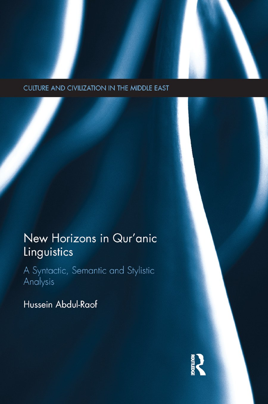 New Horizons in Qur'anic Linguistics: A Syntactic, Semantic and Stylistic Analysis book cover