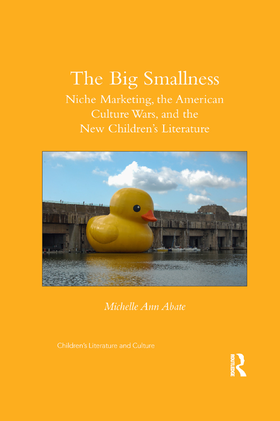 The Big Smallness: Niche Marketing, the American Culture Wars, and the New Children�s Literature book cover