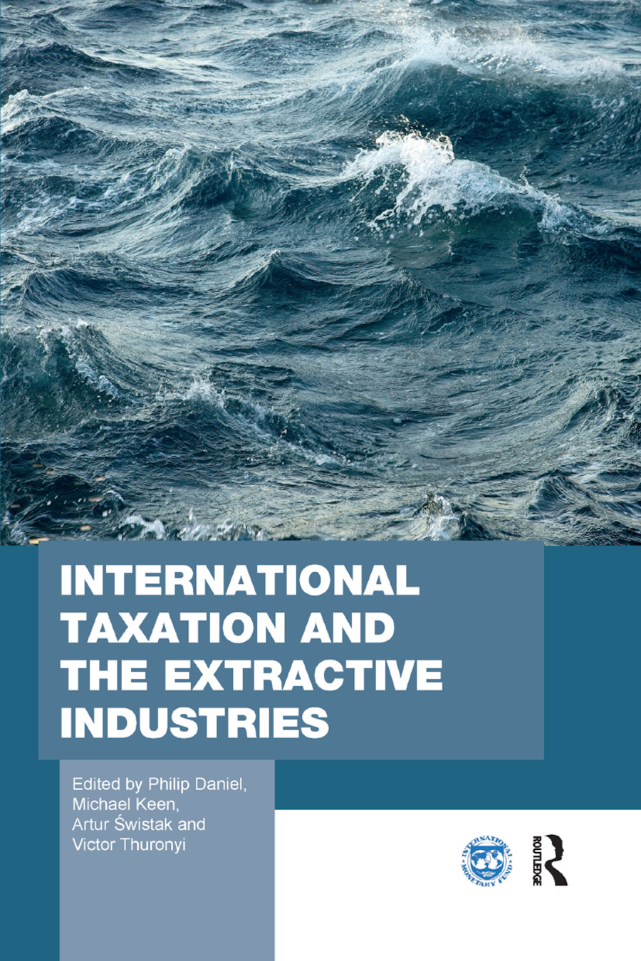 International Taxation and the Extractive Industries: 1st Edition (e-Book) book cover