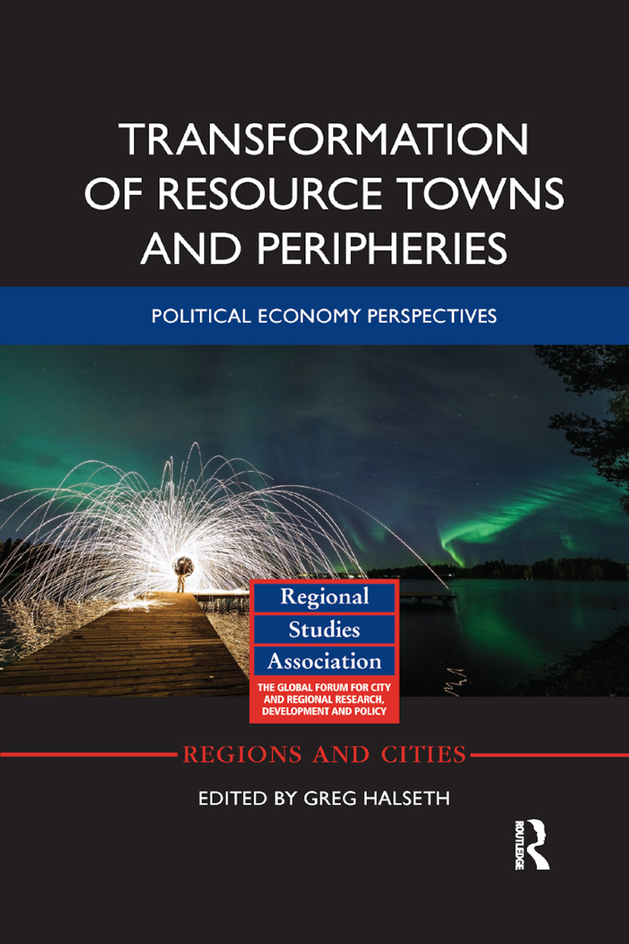 Transformation of Resource Towns and Peripheries: Political economy perspectives book cover