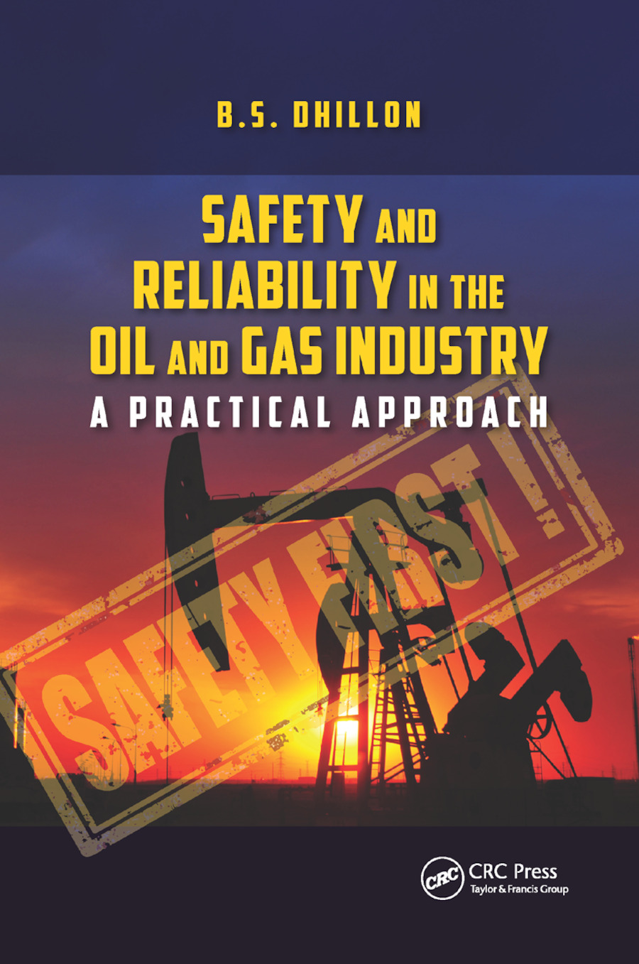 Safety and Reliability in the Oil and Gas Industry: A Practical Approach, 1st Edition (Paperback) book cover