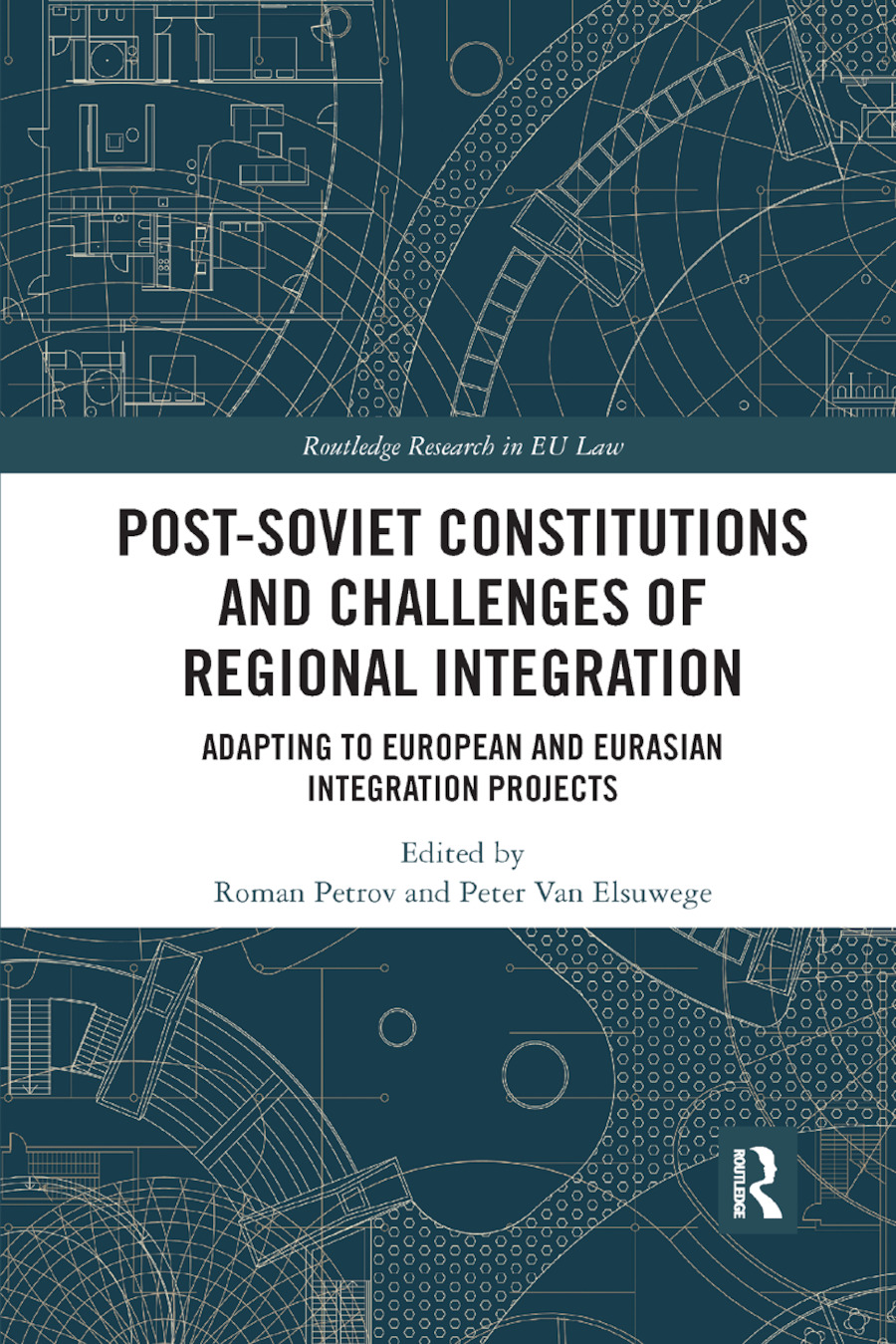 Post-Soviet Constitutions and Challenges of Regional Integration: Adapting to European and Eurasian integration projects book cover