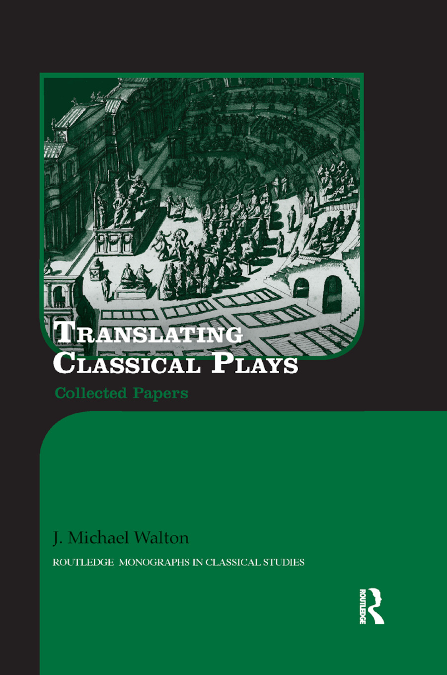 Translating Classical Plays: Collected Papers, 1st Edition (Paperback) book cover