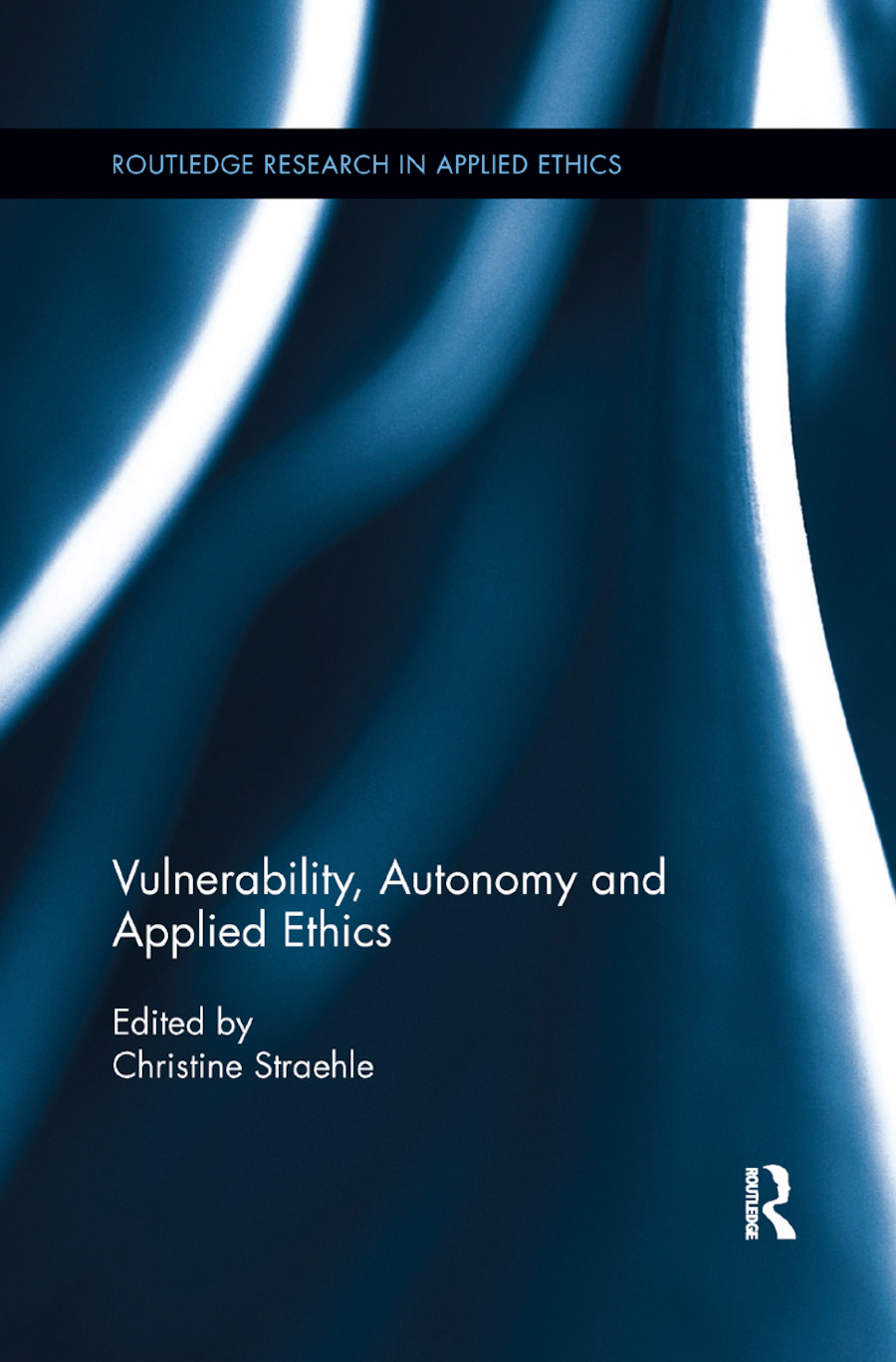 Vulnerability, Autonomy, and Applied Ethics book cover