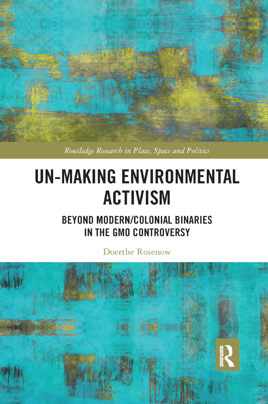 Un-making Environmental Activism: Beyond Modern/Colonial Binaries in the GMO Controversy book cover