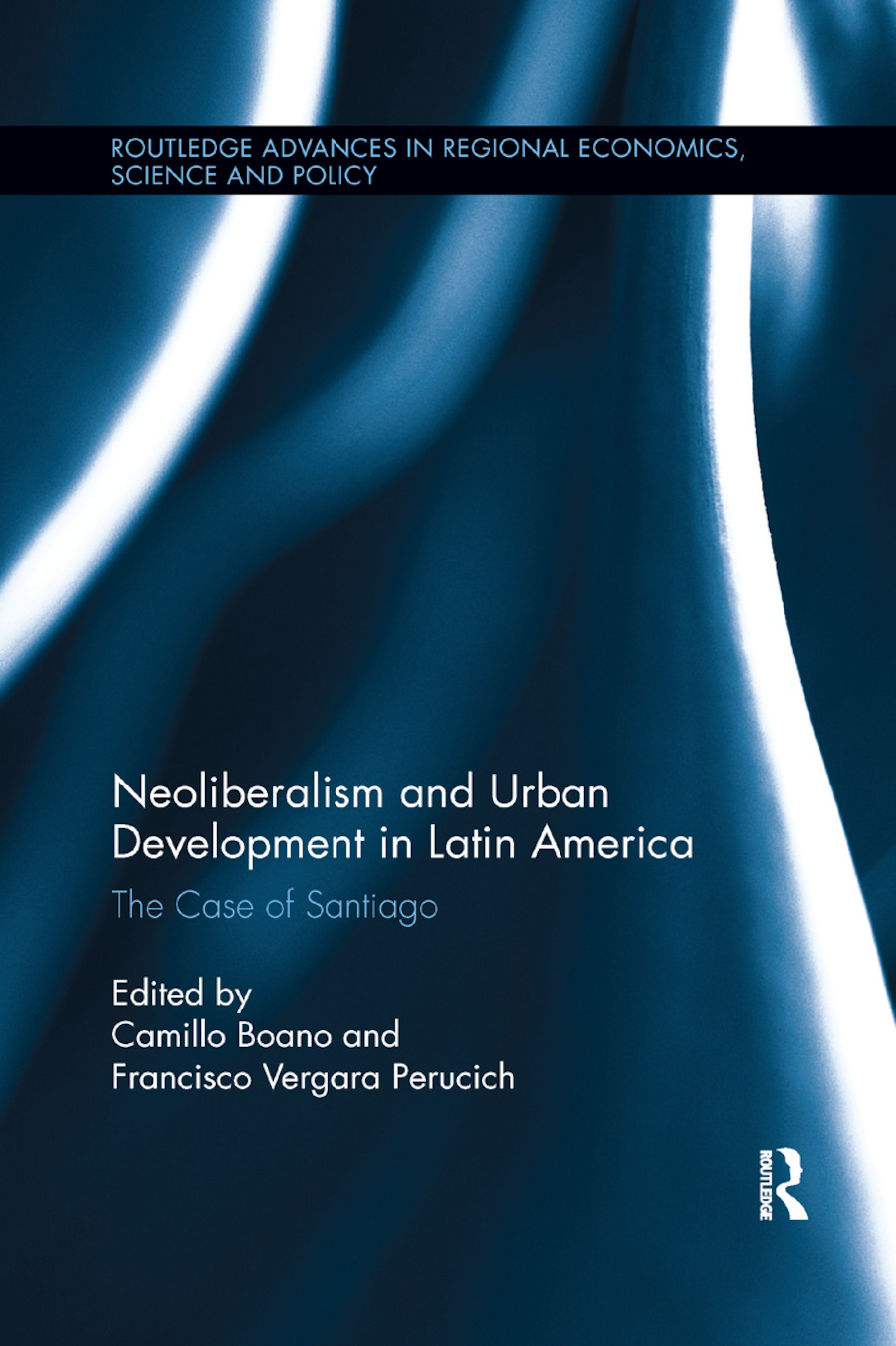 Neoliberalism and Urban Development in Latin America: The Case of Santiago book cover
