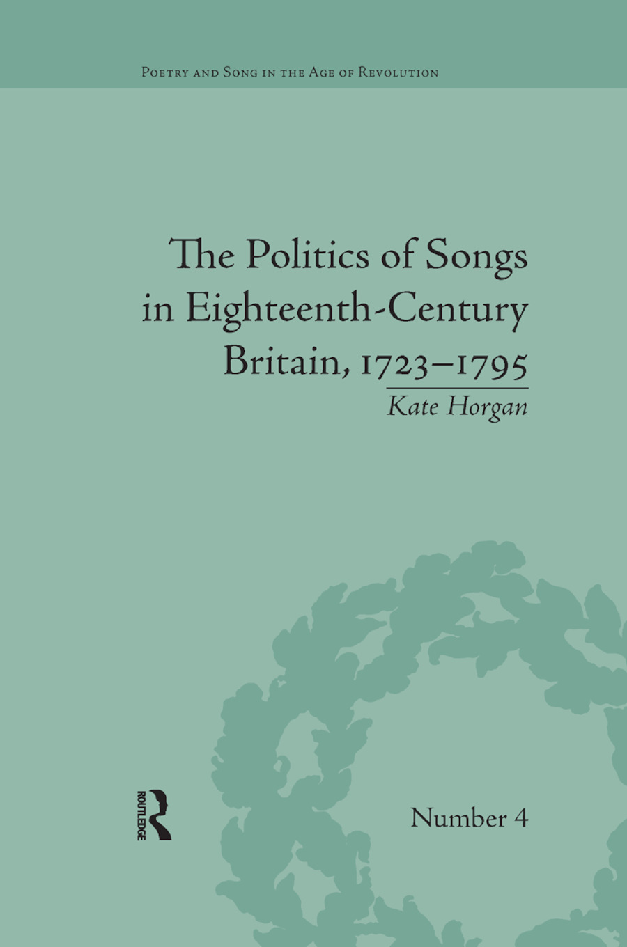 The Politics of Songs in Eighteenth-Century Britain, 1723�1795 book cover