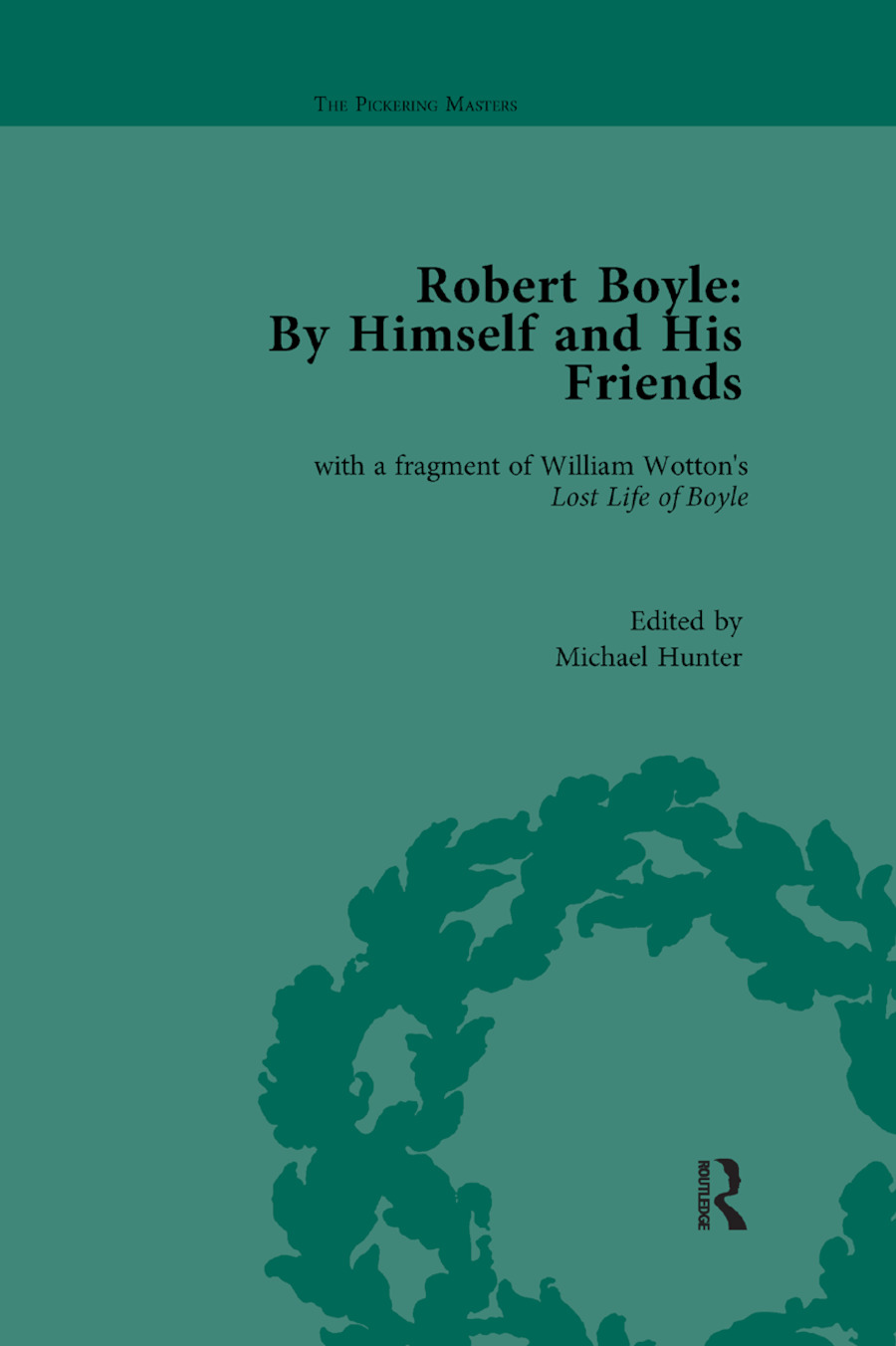 Robert Boyle: By Himself and His Friends: With a Fragment of William Wotton's 'Lost Life of Boyle' book cover