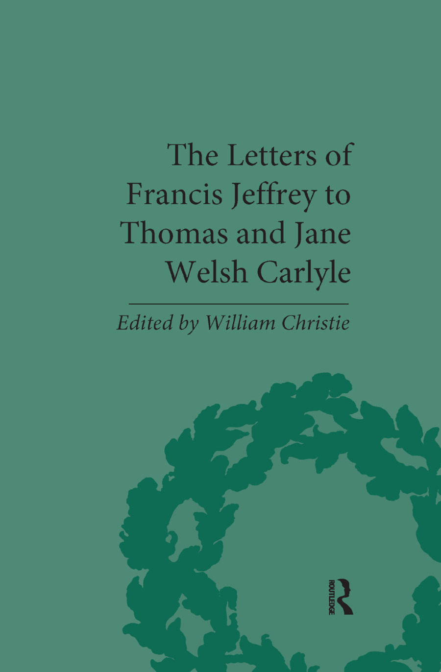 The Letters of Francis Jeffrey to Thomas and Jane Welsh Carlyle book cover