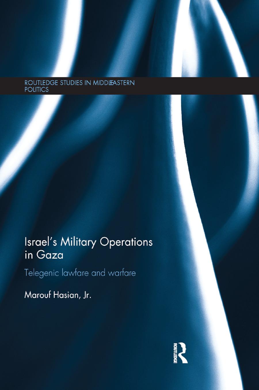Israel's Military Operations in Gaza: Telegenic Lawfare and Warfare book cover