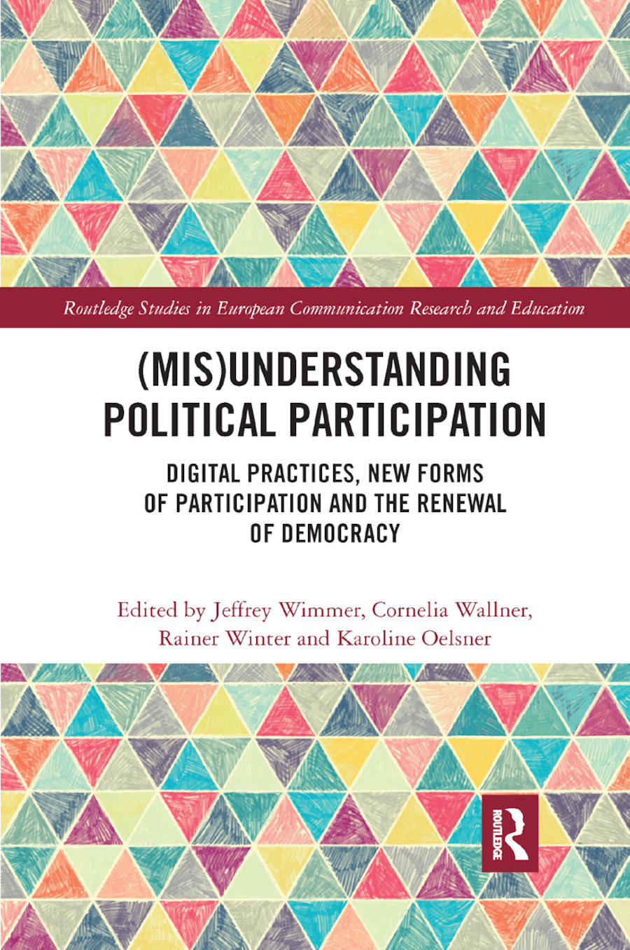 (Mis)Understanding Political Participation: Digital Practices, New Forms of Participation and the Renewal of Democracy book cover