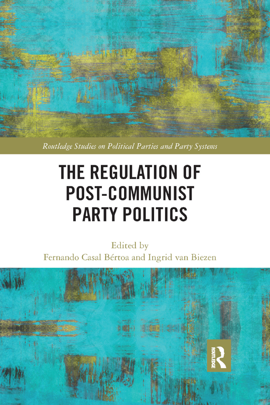 The Regulation of Post-Communist Party Politics book cover