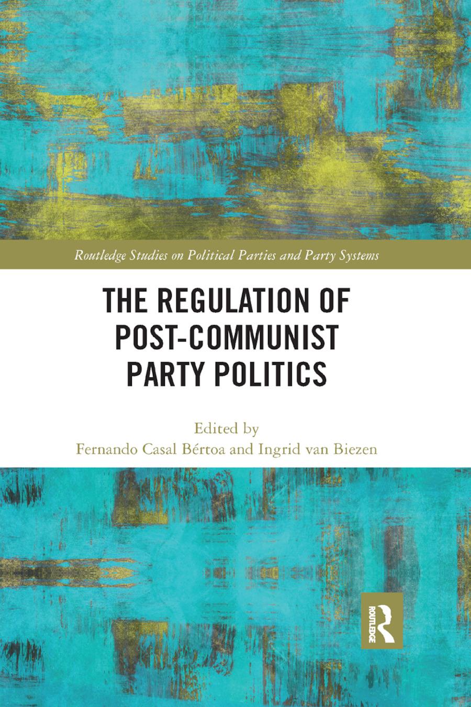 The Regulation of Post-Communist Party Politics