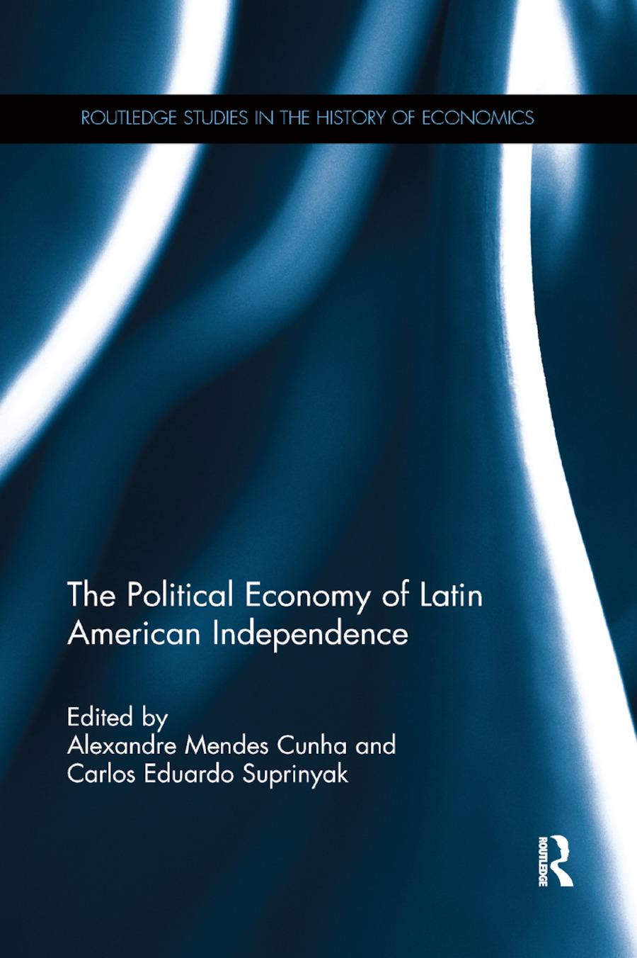 The Political Economy of Latin American Independence book cover
