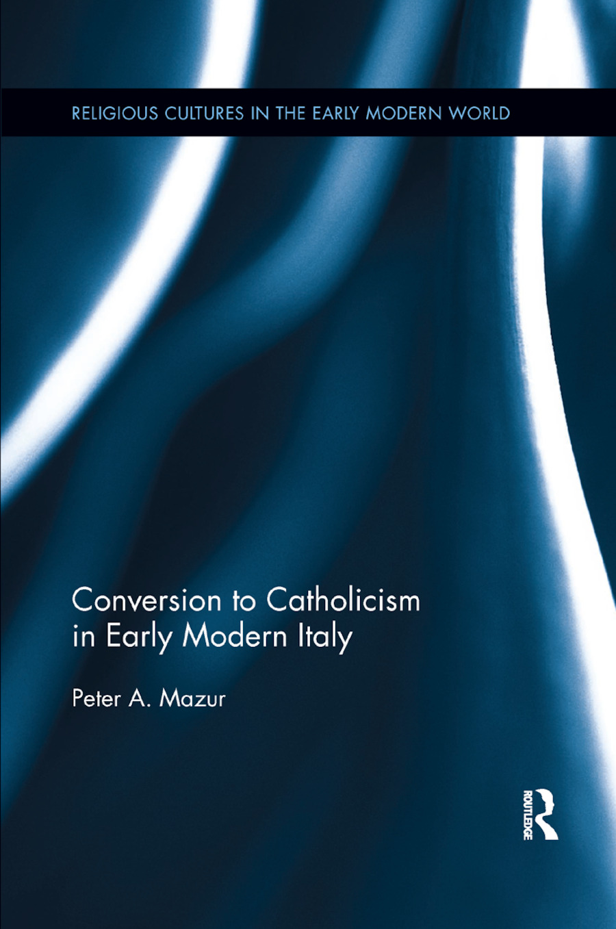 Conversion to Catholicism in Early Modern Italy book cover