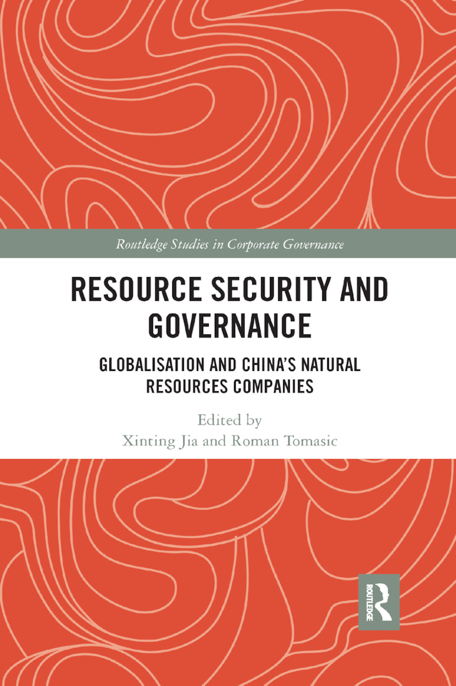 Resource Security and Governance: Globalisation and China�s Natural Resources Companies book cover