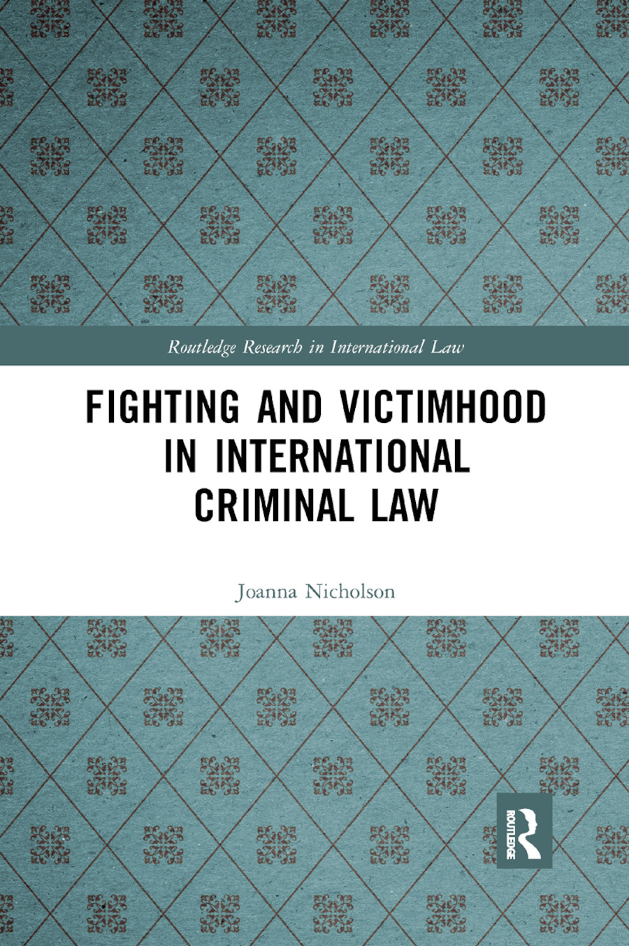 Fighting and Victimhood in International Criminal Law book cover